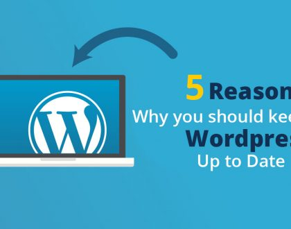 5 Reasons to Keep your Wordpress Site Up to Date
